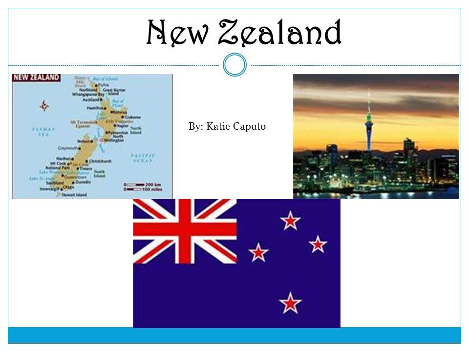 New Zealand By: Katie Caputo