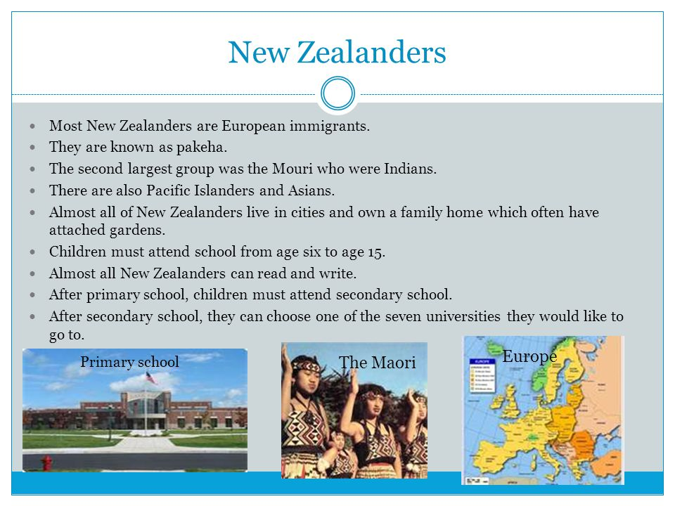 New Zealanders Most New Zealanders are European immigrants. They are known as pakeha. The second largest group was the Mouri who were Indians. There a