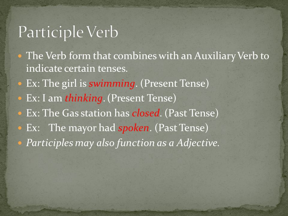 The Verb form that combines with an Auxiliary Verb to indicate certain tenses.