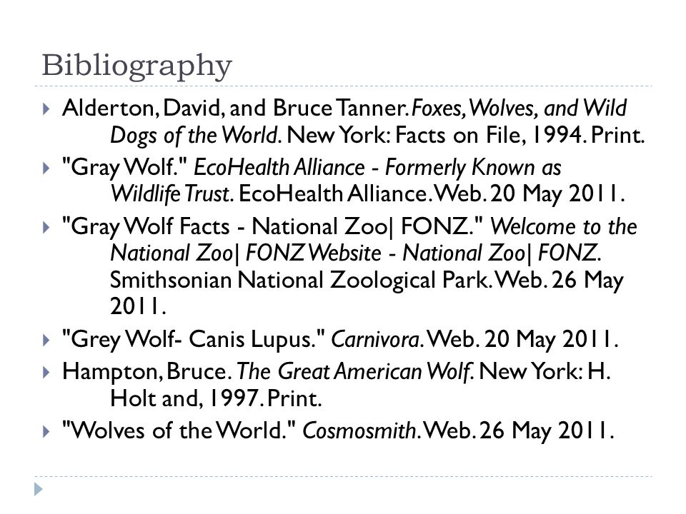 Bibliography Alderton, David, and Bruce Tanner. Foxes, Wolves, and Wild Dogs of the World.