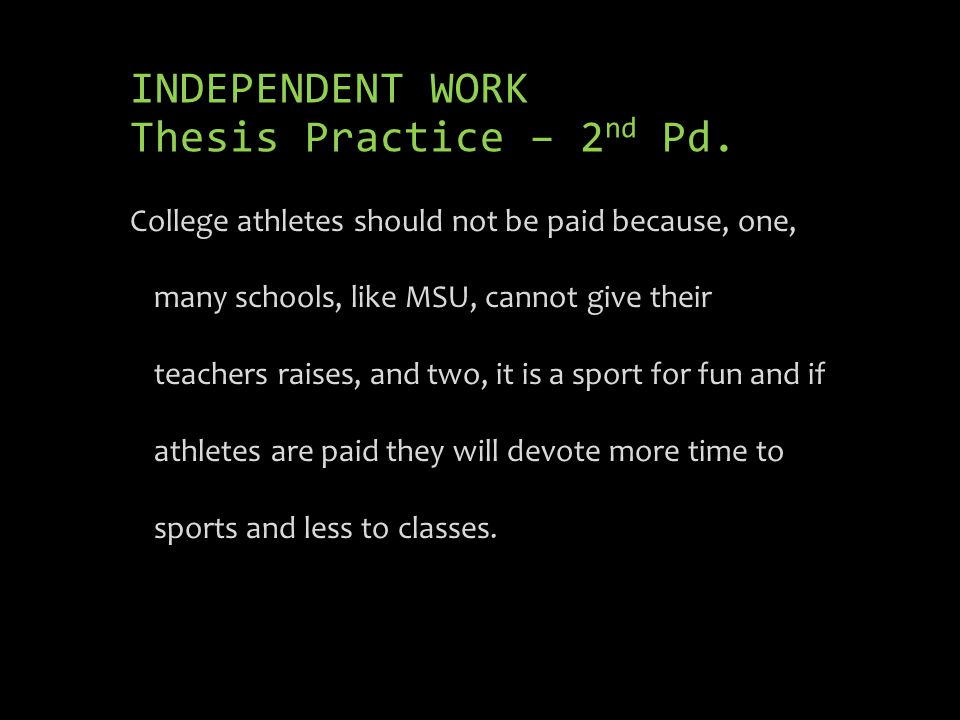 INDEPENDENT WORK Thesis Practice – 2 nd Pd.