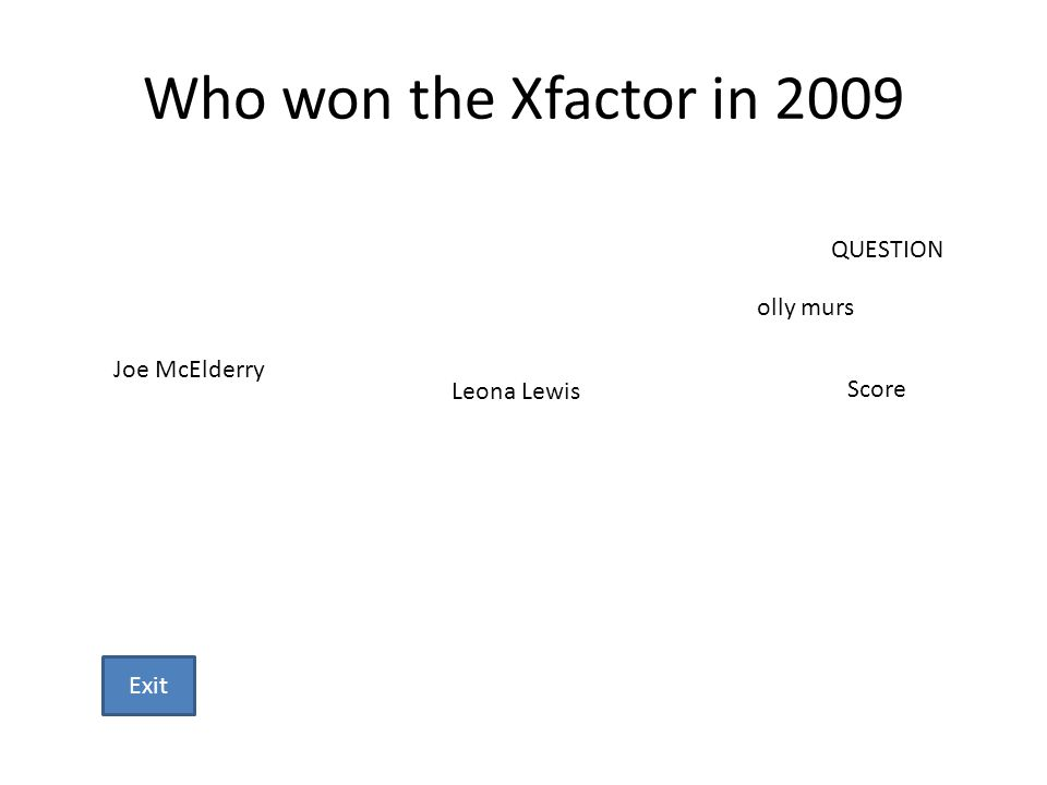 Who won the Xfactor in 2009 Joe McElderry Leona Lewis olly murs QUESTION Score Exit