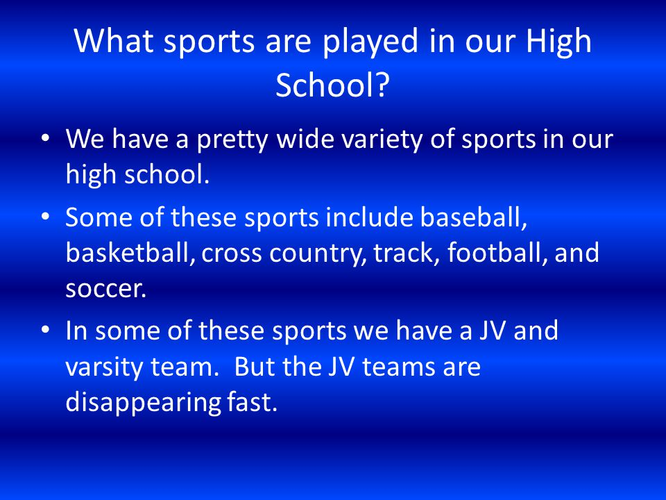 What sports are played in our High School.