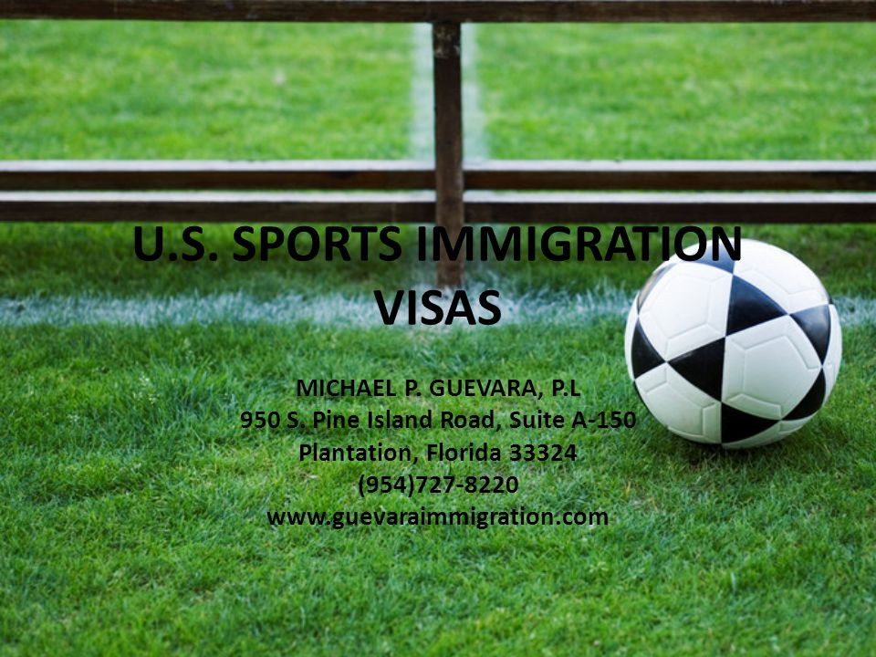 INTERNATIONALLY RECOGNIZED ATHLETES HAVE AN OPPORTUNITY TO COME TO THE U.S.