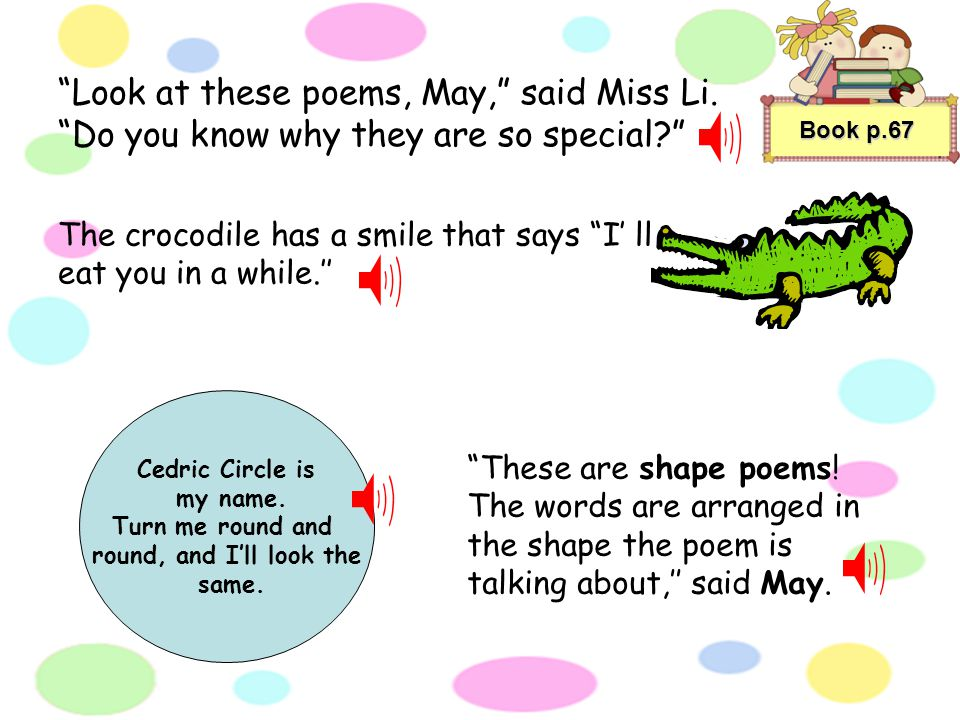 Heres a tip on how to write poems with lines that rhyme, said Miss Li. First, write a group words that end with the same sound. Book p.65 back snack t