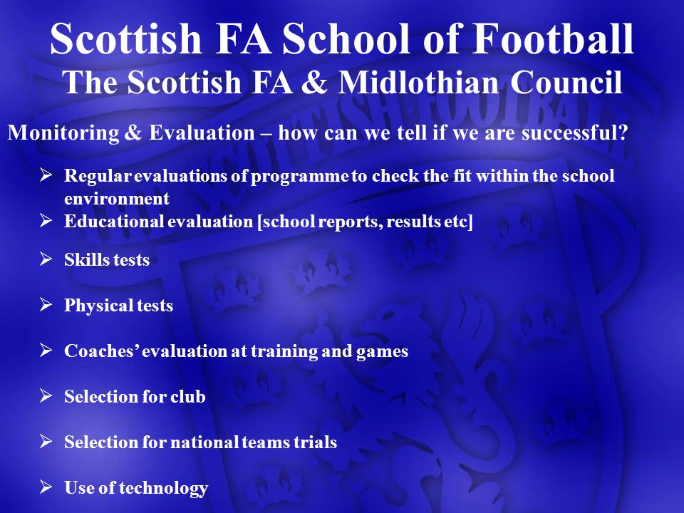 The Scottish FA & Midlothian Council Monitoring & Evaluation – how can we tell if we are successful.