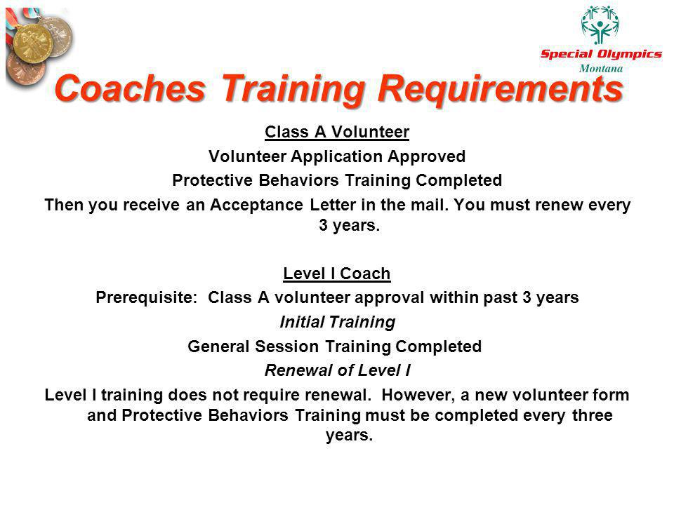 Coaches Training Requirements Class A Volunteer Volunteer Application Approved Protective Behaviors Training Completed Then you receive an Acceptance