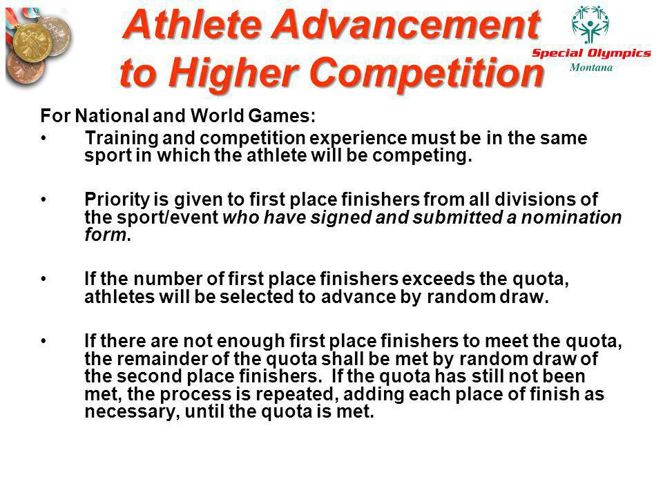 Athlete Advancement to Higher Competition For National and World Games: Training and competition experience must be in the same sport in which the ath