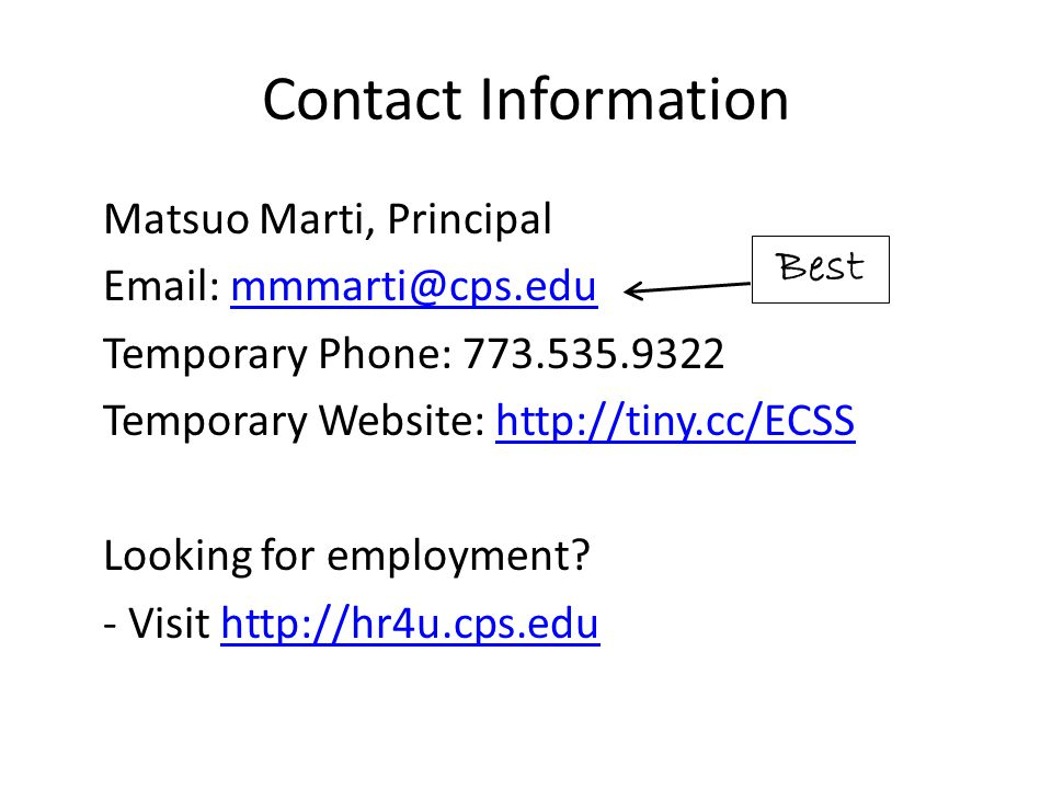 Contact Information Matsuo Marti, Principal Email: mmmarti@cps.edummmarti@cps.edu Temporary Phone: 773.535.9322 Temporary Website: http://tiny.cc/ECSS