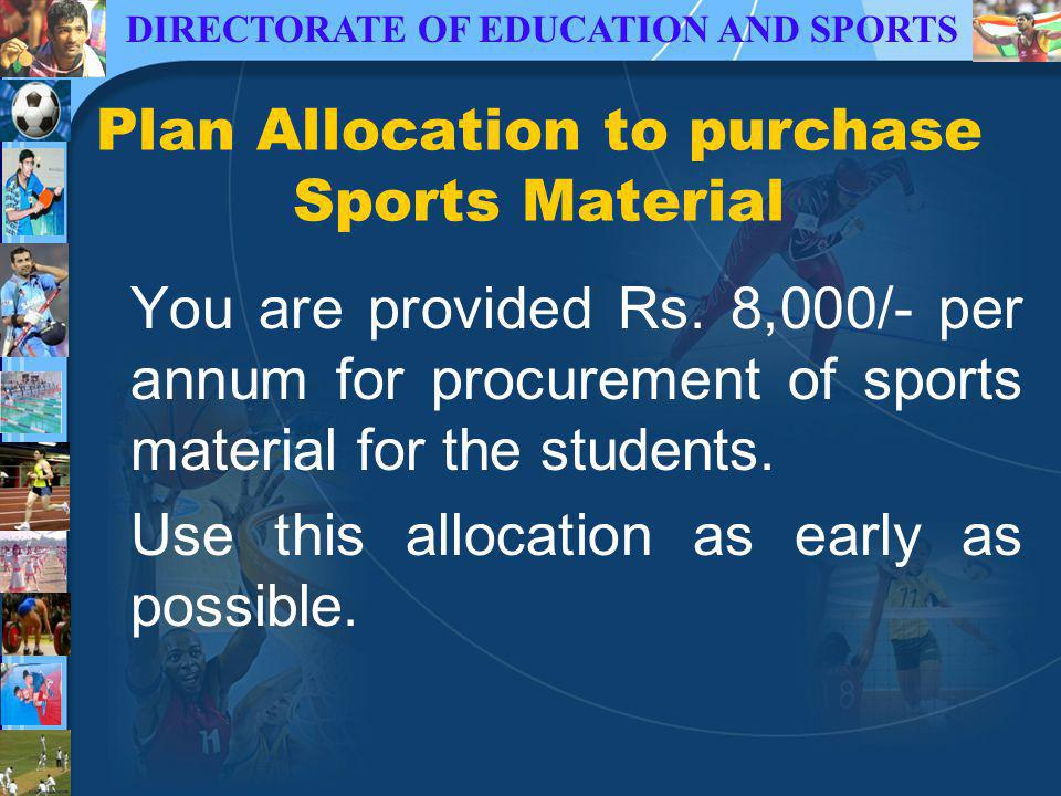 DIRECTORATE OF EDUCATION AND SPORTS Plan Allocation to purchase Sports Material You are provided Rs.