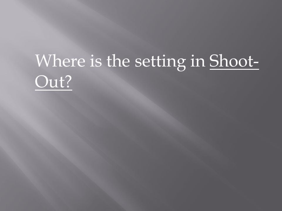 Where is the setting in Shoot- Out?