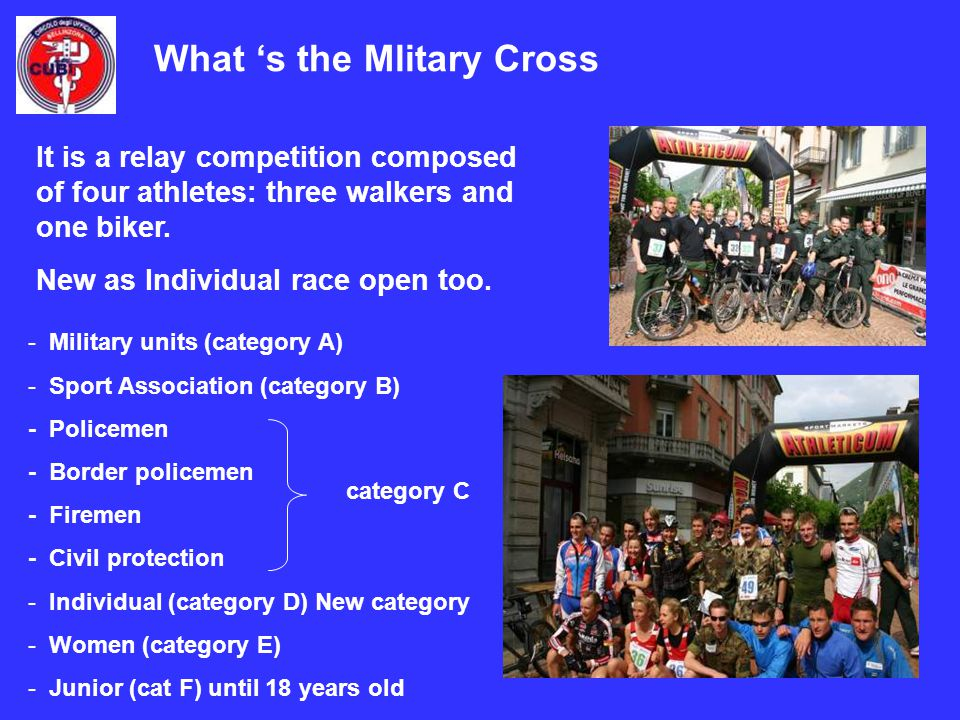What s the Mlitary Cross It is a relay competition composed of four athletes: three walkers and one biker.
