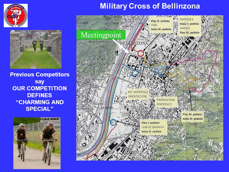Military Cross of Bellinzona Meetingpoint Previous Competitors say OUR COMPETITION DEFINES CHARMING AND SPECIAL