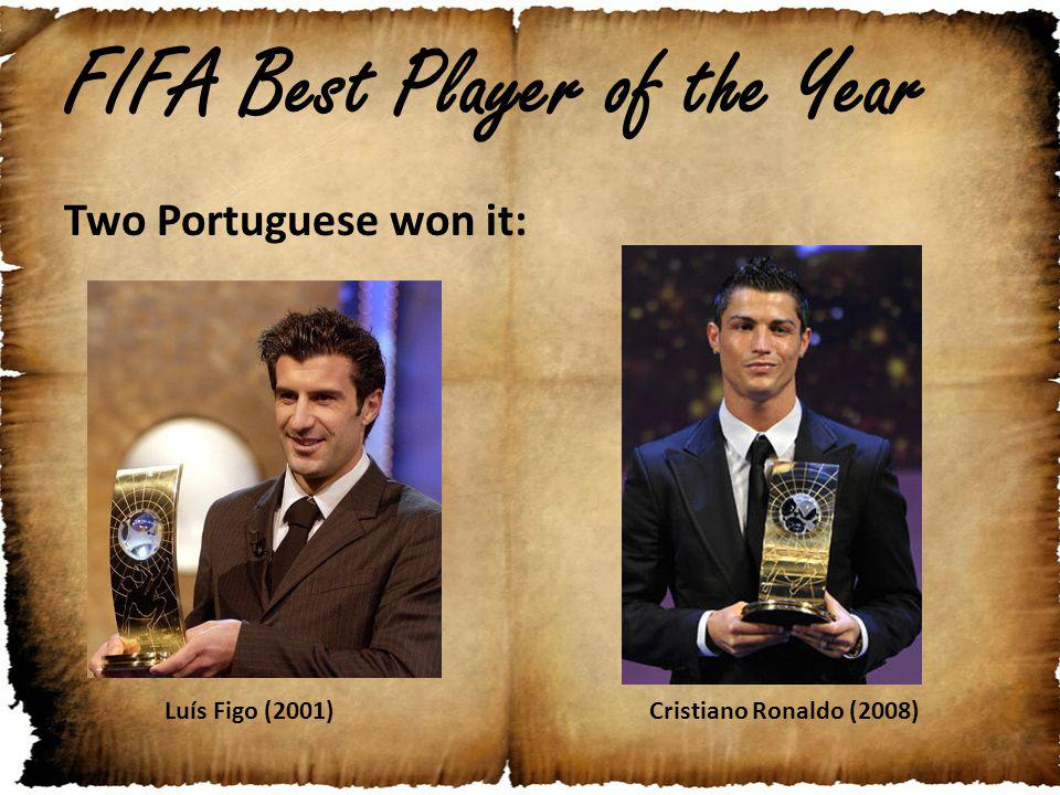 FIFA Best Player of the Year Two Portuguese won it: Luís Figo (2001)Cristiano Ronaldo (2008)