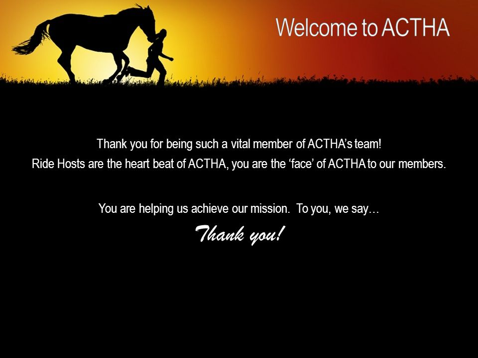 Thank you for being such a vital member of ACTHAs team.