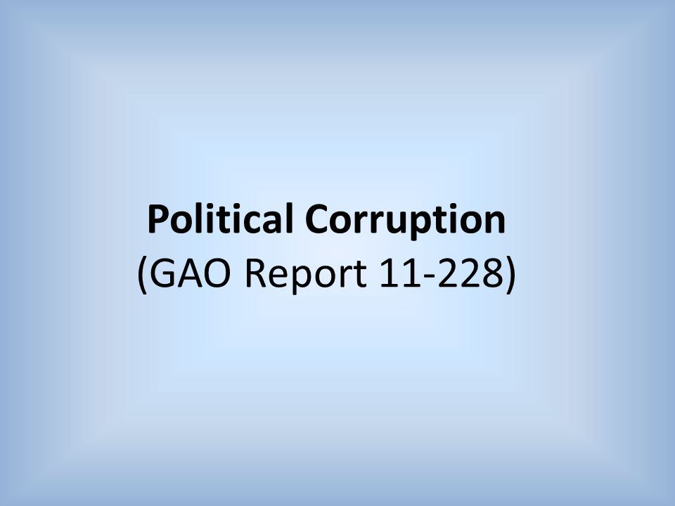 Political Corruption (GAO Report 11-228)