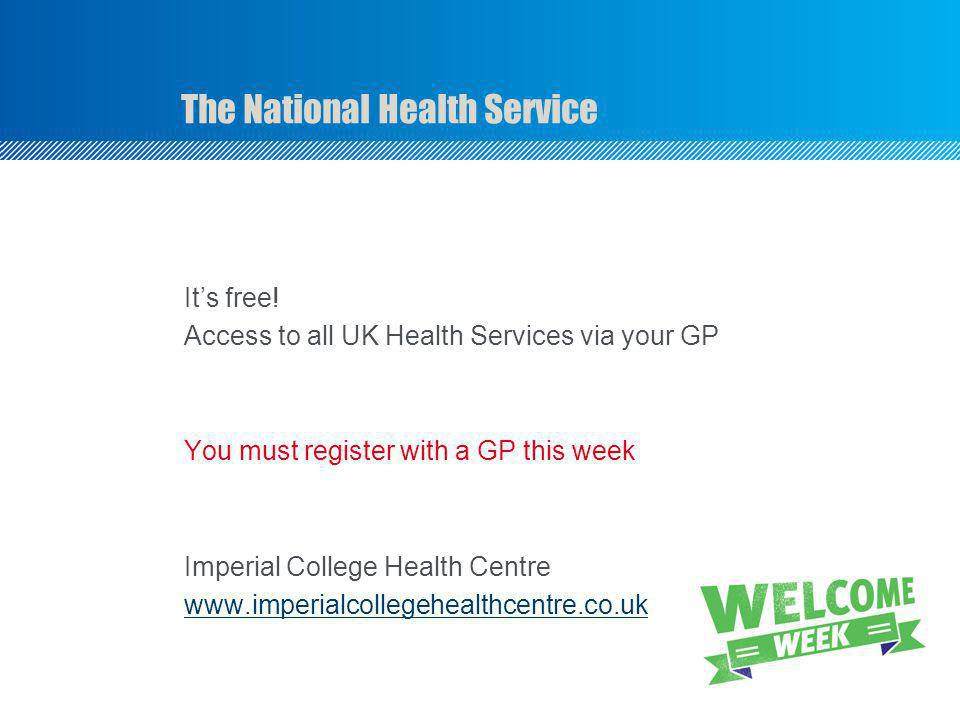 The National Health Service Its free.