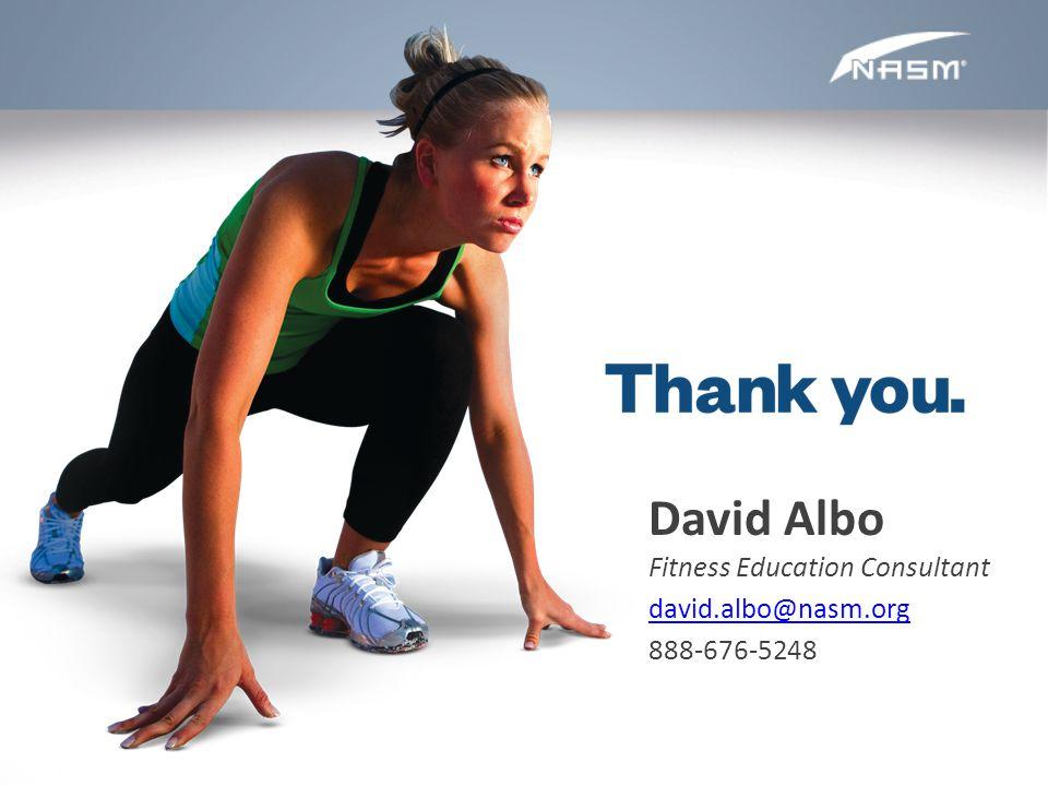 David Albo Fitness Education Consultant david.albo@nasm.org 888-676-5248