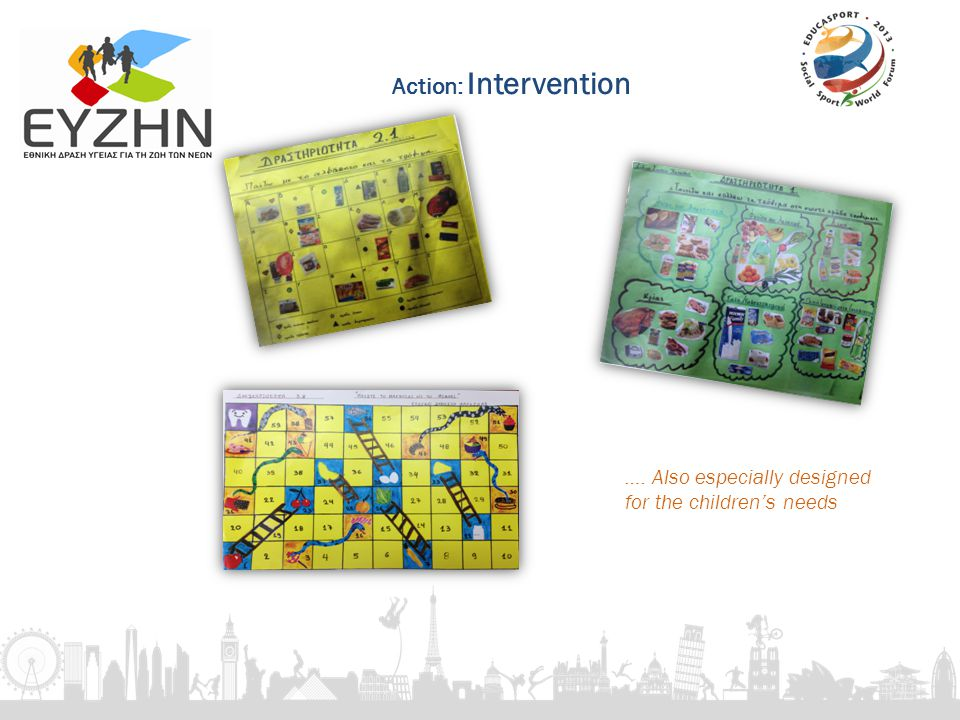 …. Also especially designed for the childrens needs Action: Intervention