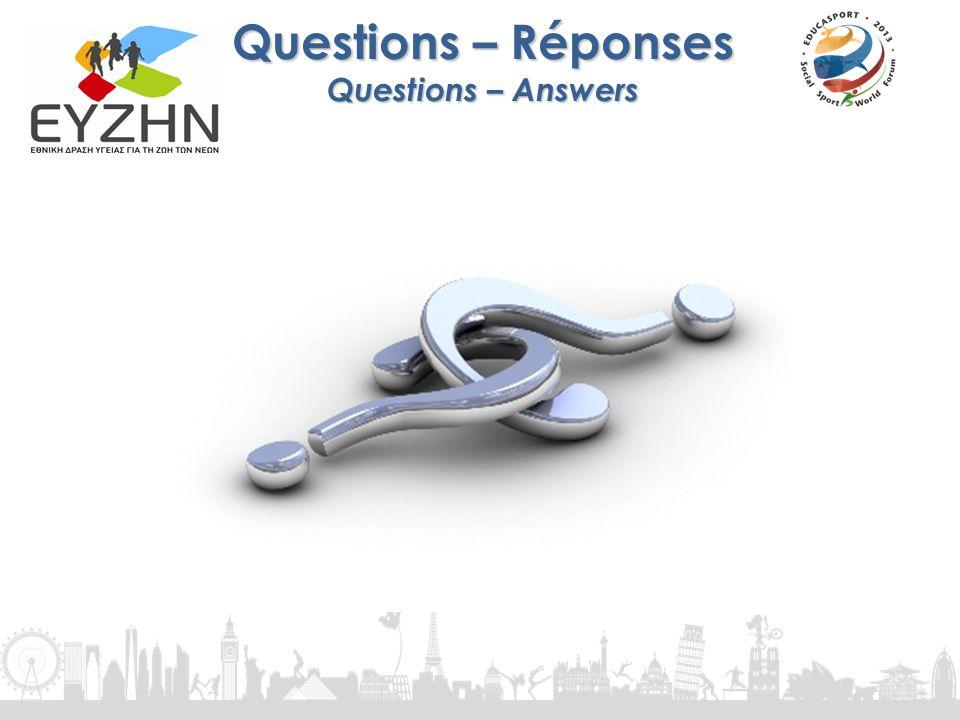 Questions – Réponses Questions – Answers