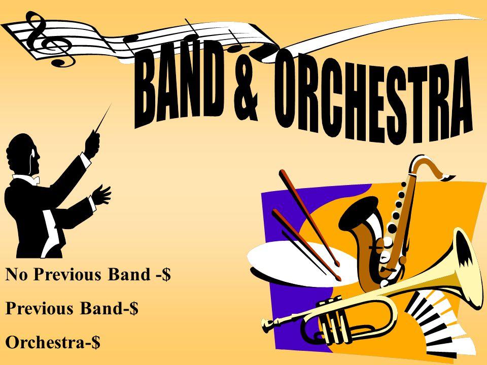 No Previous Band -$ Previous Band-$ Orchestra-$