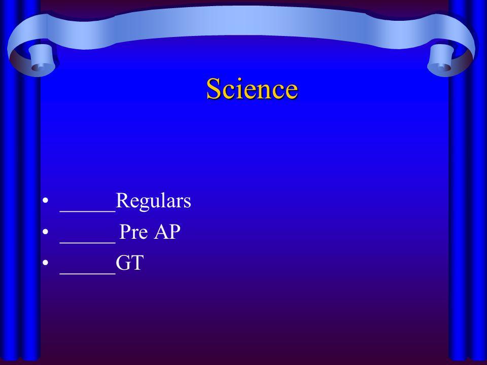 Social Studies _____Regulars _____ Pre AP _____GT