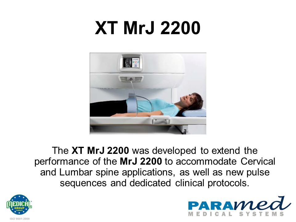 XT MrJ 2200 The XT MrJ 2200 was developed to extend the performance of the MrJ 2200 to accommodate Cervical and Lumbar spine applications, as well as new pulse sequences and dedicated clinical protocols.