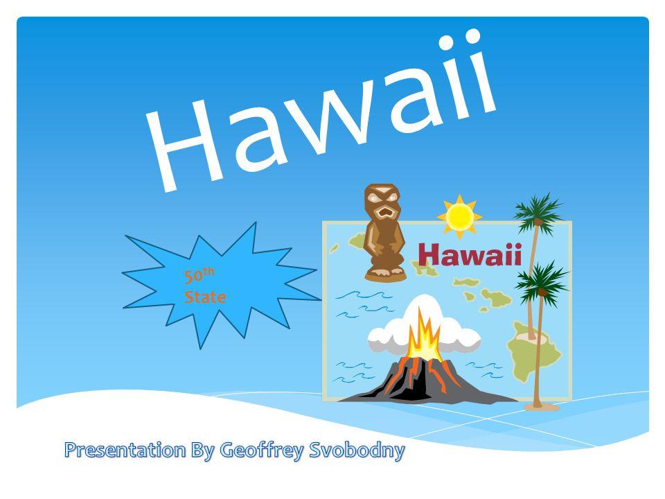 Hawaii 50 th State
