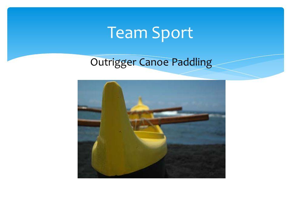 Team Sport Outrigger Canoe Paddling