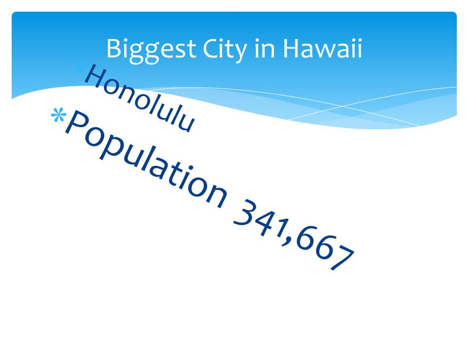 Honolulu Population 341,667 Biggest City in Hawaii