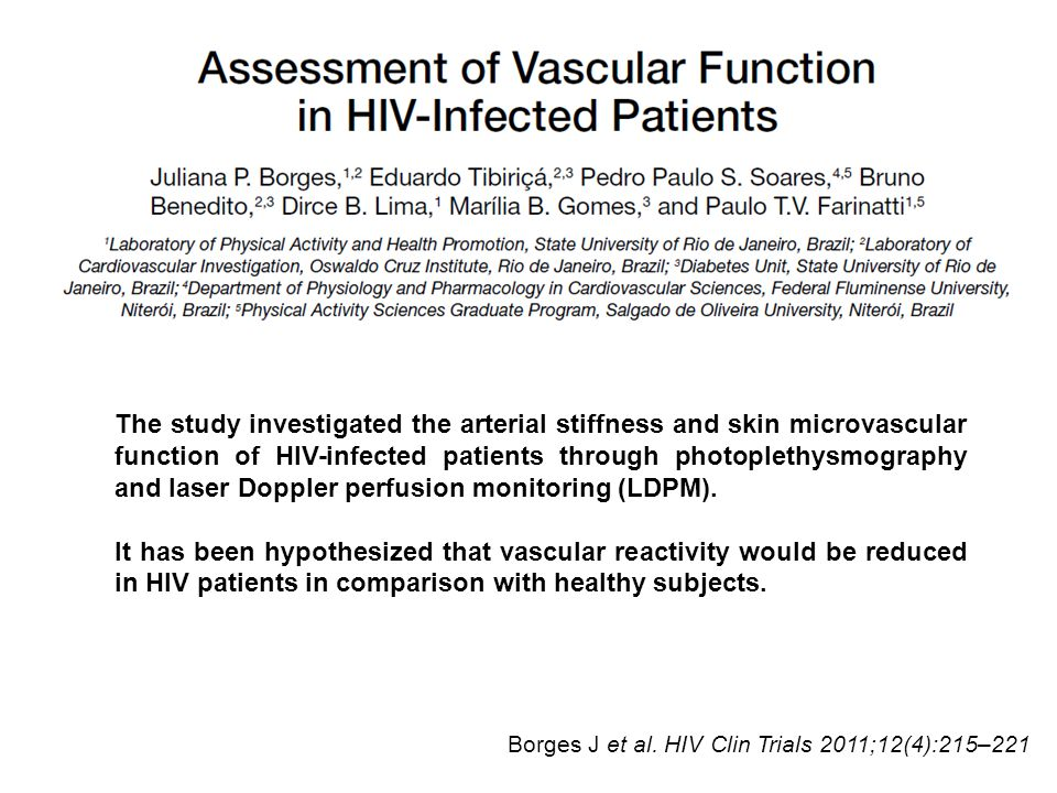The study investigated the arterial stiffness and skin microvascular function of HIV-infected patients through photoplethysmography and laser Doppler