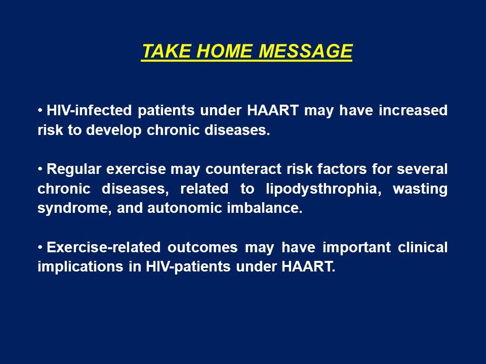 HIV-infected patients under HAART may have increased risk to develop chronic diseases. Regular exercise may counteract risk factors for several chroni