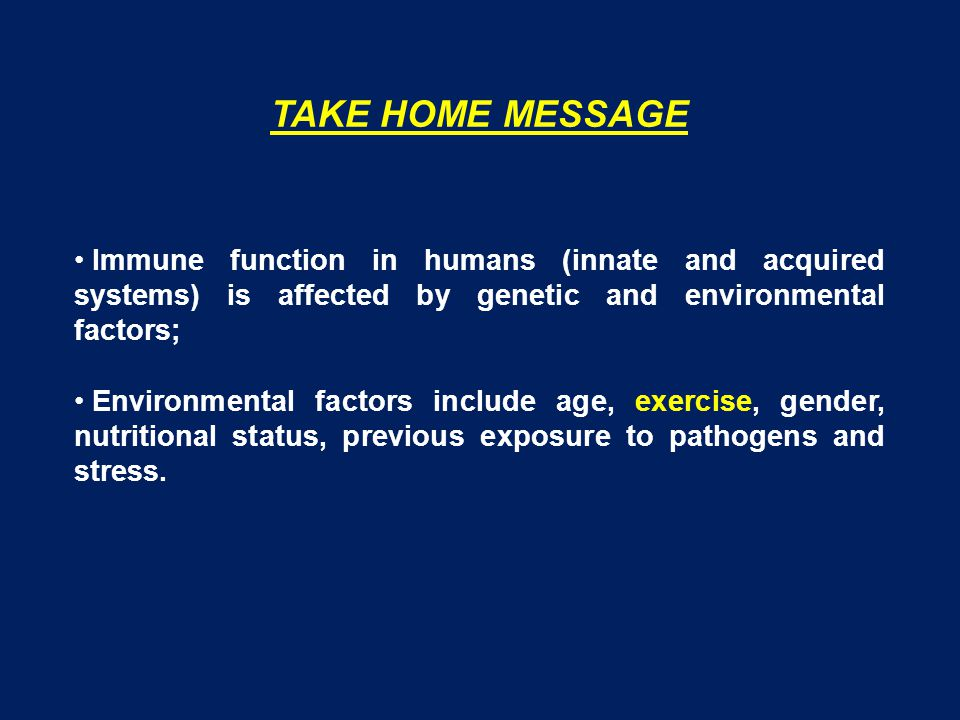 Immune function in humans (innate and acquired systems) is affected by genetic and environmental factors; Environmental factors include age, exercise,