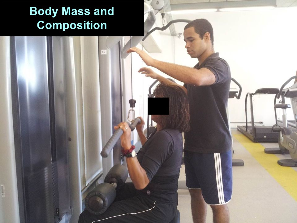 Body Mass and Composition