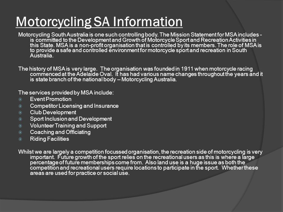 Motorcycle Information Following is some statistics relating to motorcycles in South Australia.