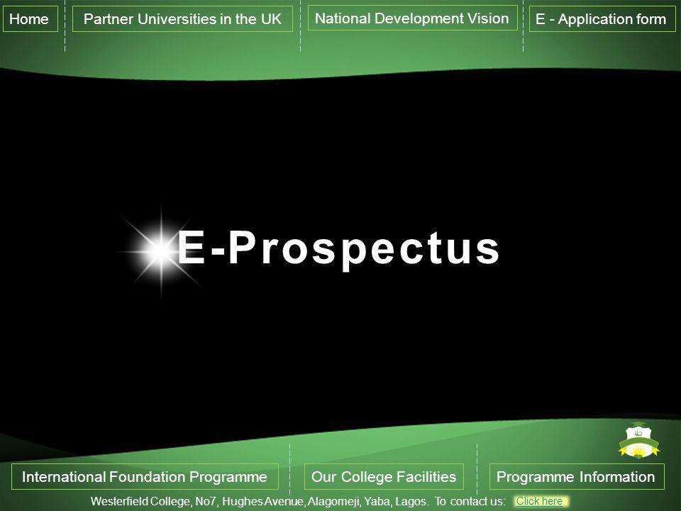 E-Prospectus International Foundation ProgrammeOur College FacilitiesProgramme Information Westerfield College, No7, Hughes Avenue, Alagomeji, Yaba, Lagos.