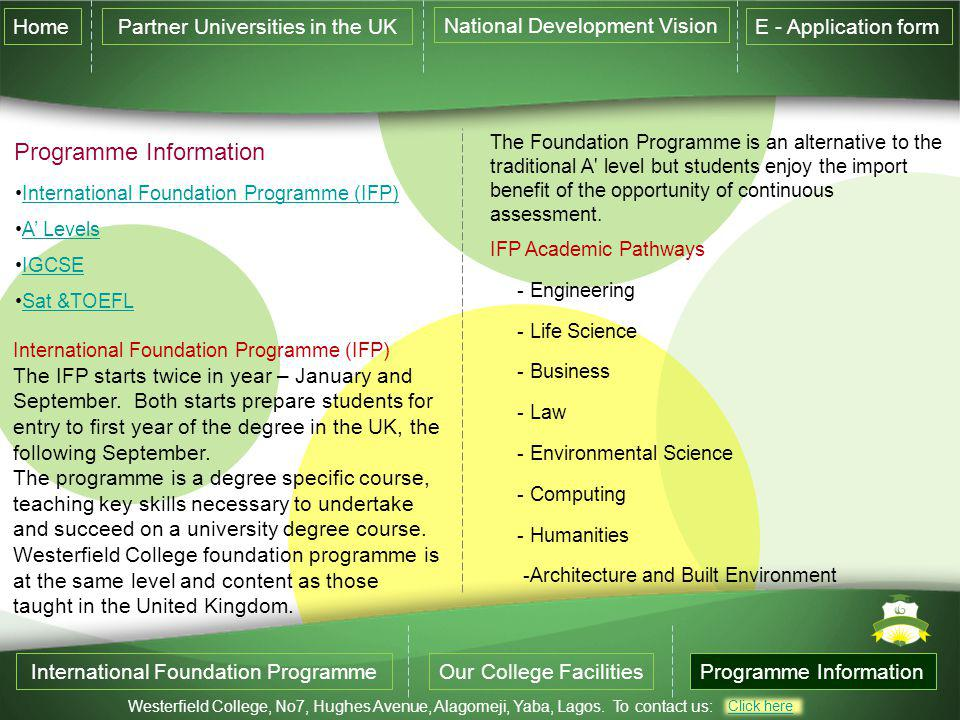 International Foundation Programme (IFP) The IFP starts twice in year – January and September.