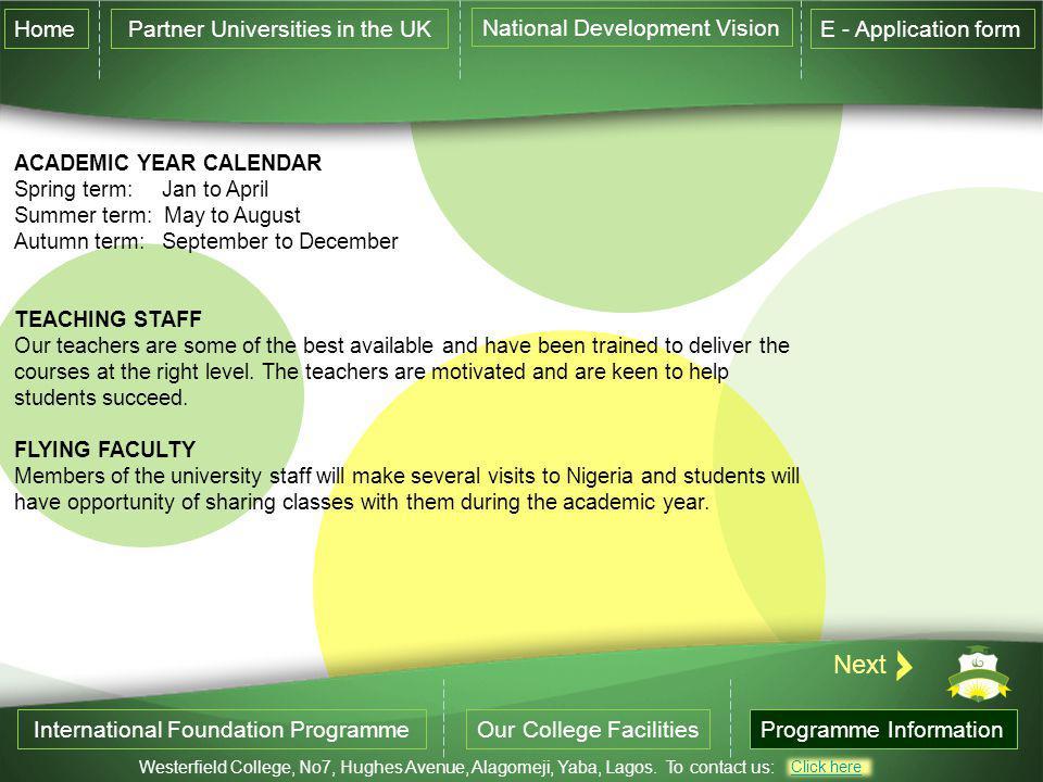 International Foundation ProgrammeOur College FacilitiesProgramme Information Westerfield College, No7, Hughes Avenue, Alagomeji, Yaba, Lagos.