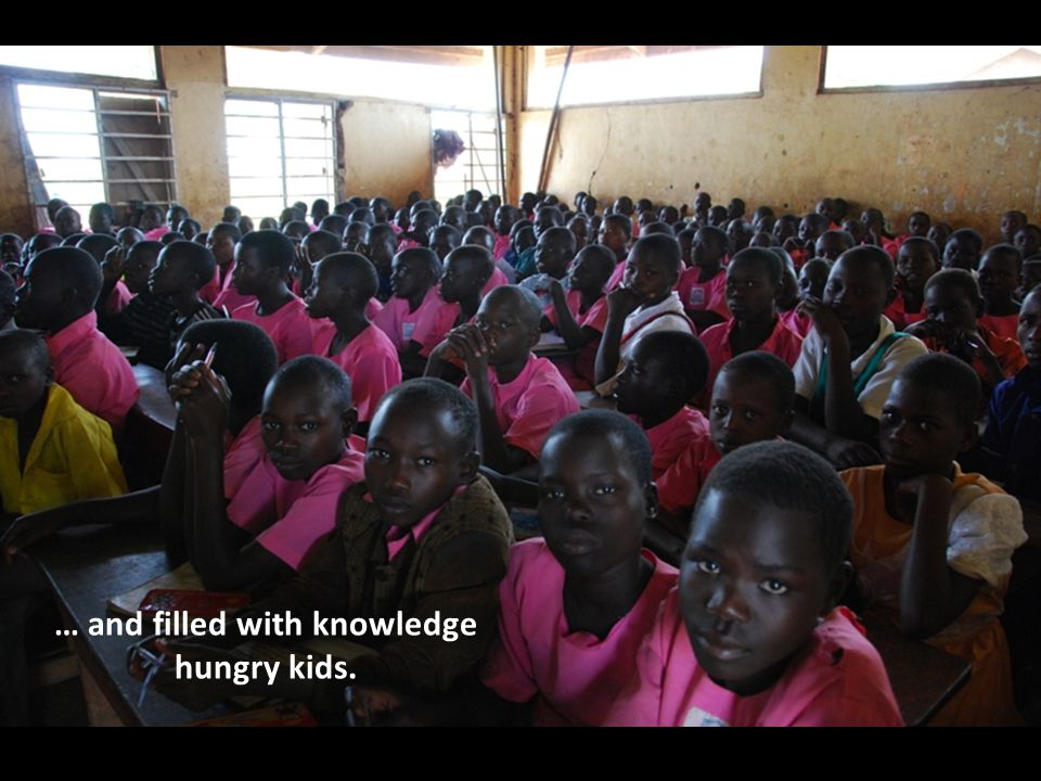 … and filled with knowledge hungry kids.