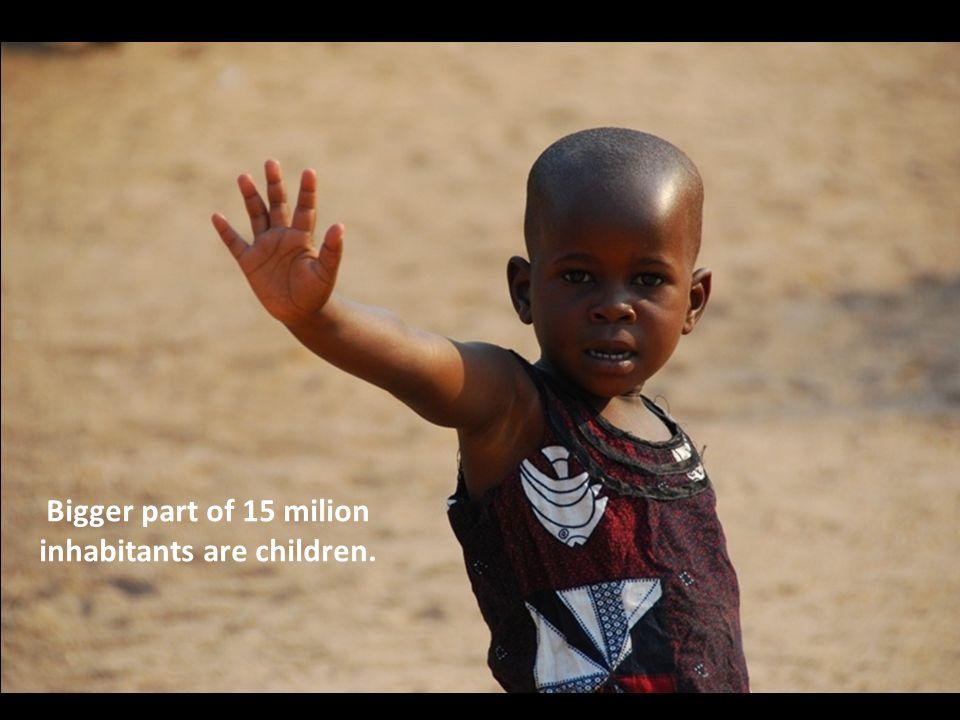 Bigger part of 15 milion inhabitants are children.