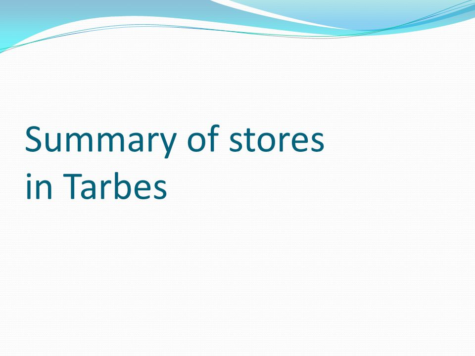 Summary of stores in Tarbes