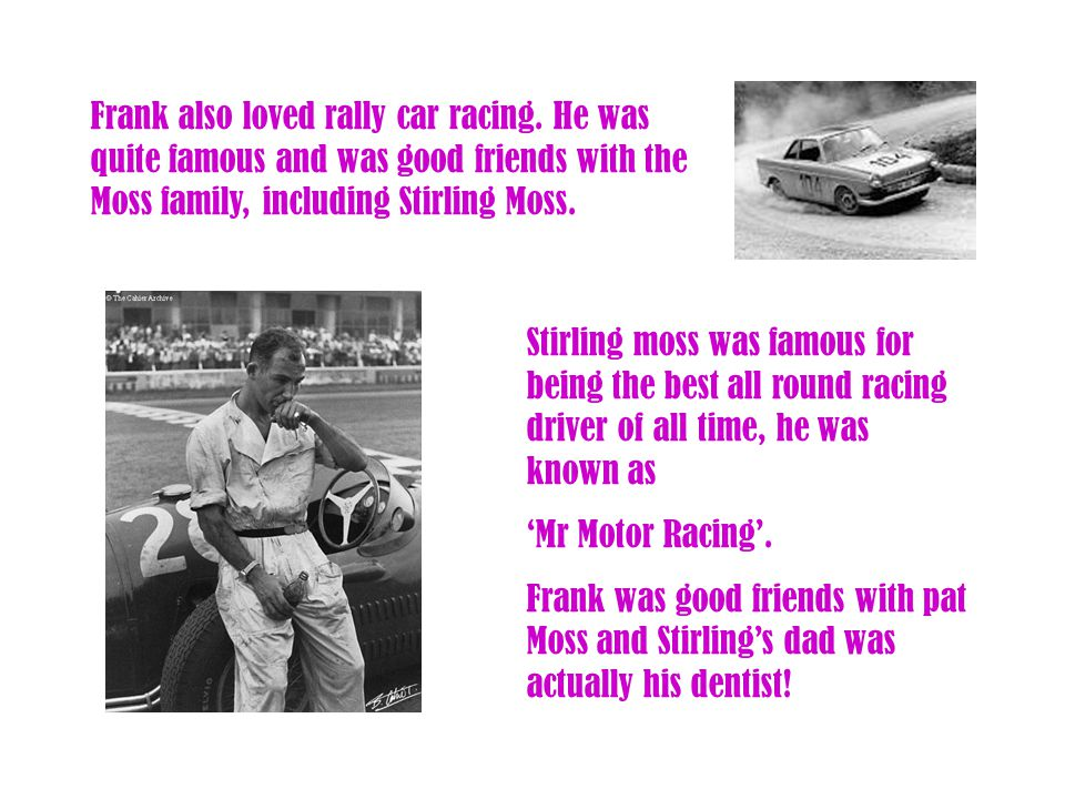 Frank also loved rally car racing.