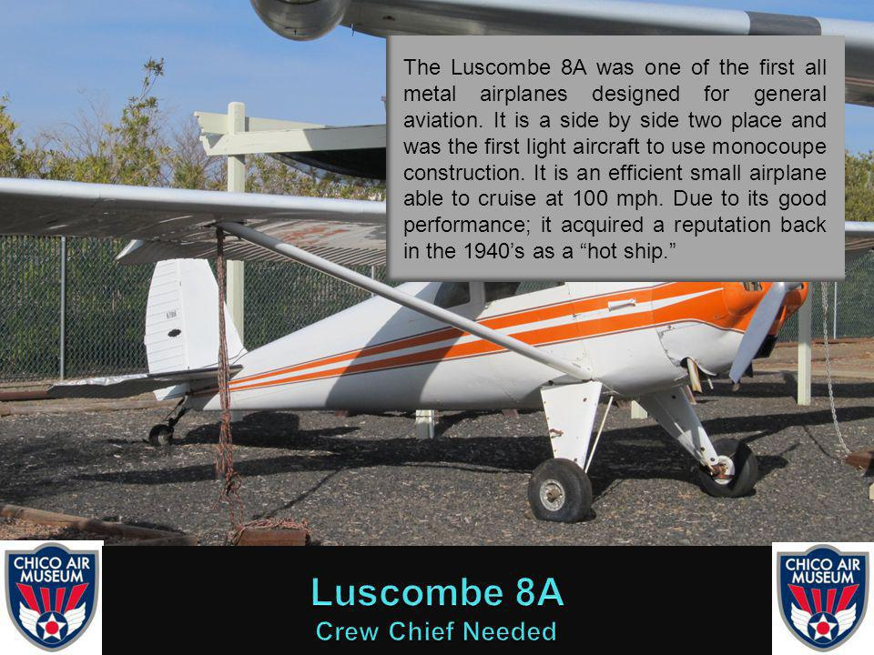 The Luscombe 8A was one of the first all metal airplanes designed for general aviation.