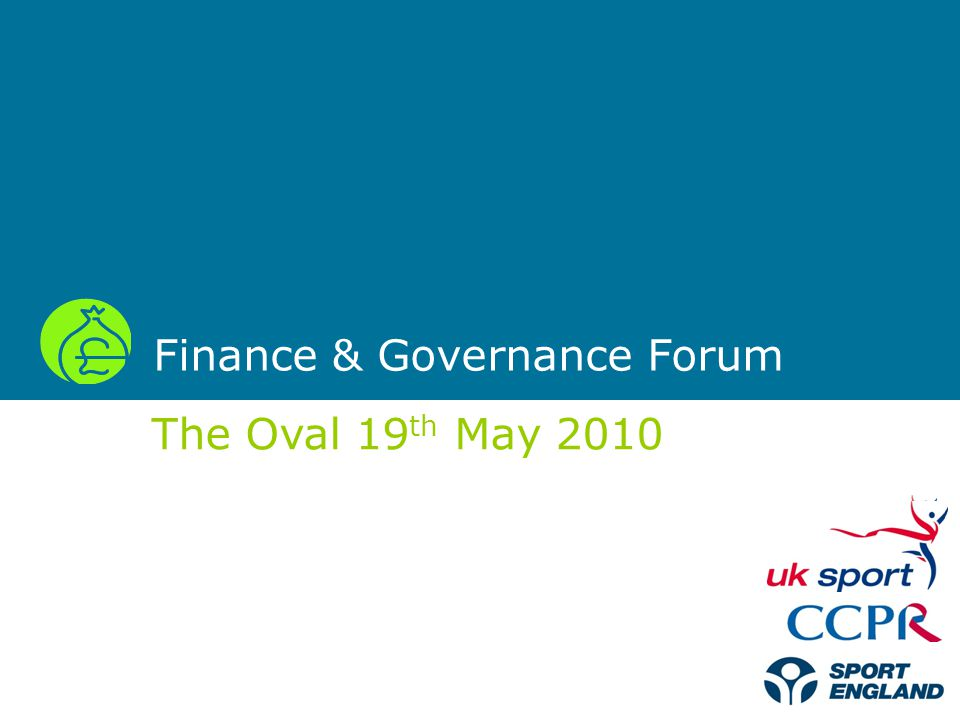 Finance & Governance Forum 2009 Dominic Goggins Fiscal and Regulatory Officer CCPR
