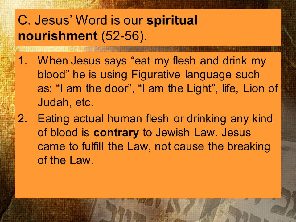 C. Jesus Word is our spiritual nourishment (52-56).