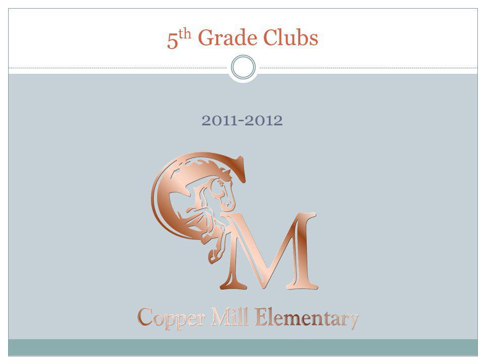5 th Grade Clubs 2011-2012