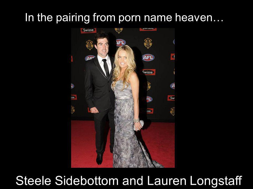 In In the pairing from porn name heaven… Steele Sidebottom and Lauren Longstaff
