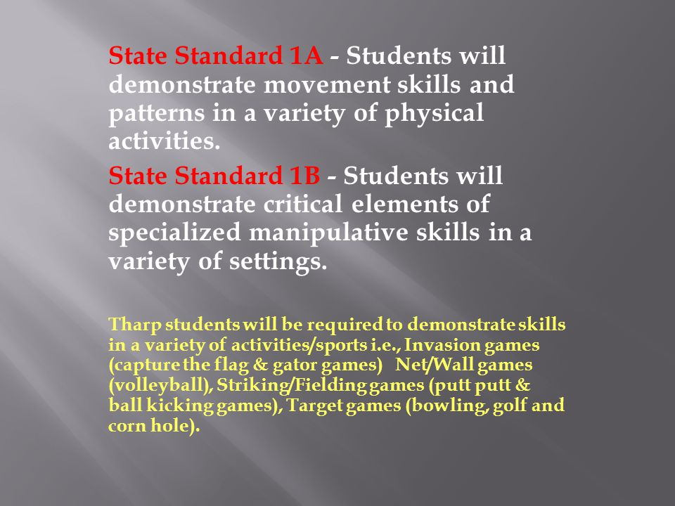 State Standard 1A - Students will demonstrate movement skills and patterns in a variety of physical activities.