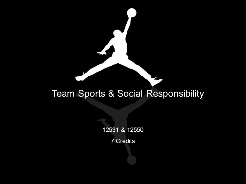 Team Sports & Social Responsibility 12531 & 12550 7 Credits
