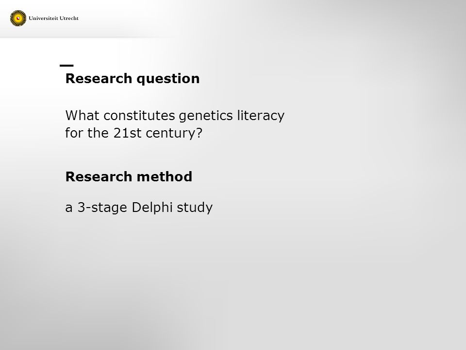 Research question What constitutes genetics literacy for the 21st century.